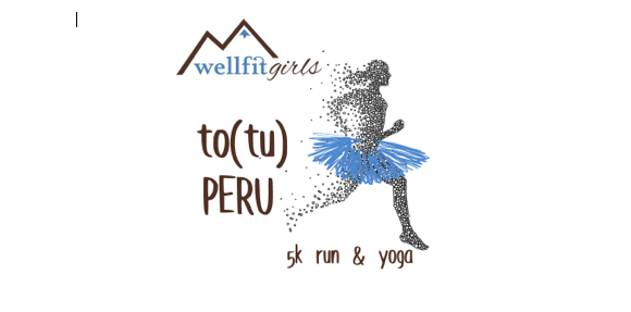 Wellfit Girls To(tu) Peru 5K + Yoga