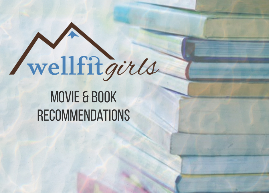 Wellfit Approved Movie & Book Recommendations by Jill Wheeler
